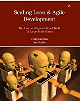 Scaling Lean & Agile Development: Thinking and Organizational Tools for Large-Scale Scrum,