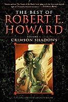 Best of Robert E. Howard Volume 1: Volume 1: The Shadow Kingdom