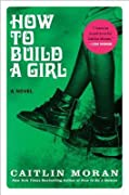 How to Build a Girl (How to Build a Girl, #1)