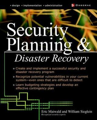 Security Planning & Disaster Recovery Eric Maiwald, William Sieglein