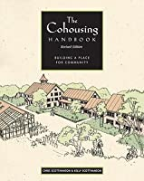 Cohousing Handbook: Building a Place for Community (Revised)