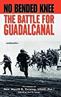 No Bended Knee: The Battle for Guadalcanal (Revised