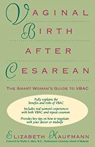 Vaginal Birth After Cesarean: The Smart Woman's Guide to VBAC