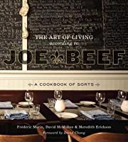 Art of Living According to Joe Beef: A Cookbook of Sorts