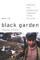 Black Garden: Armenia and Azerbaijan Through Peace and War