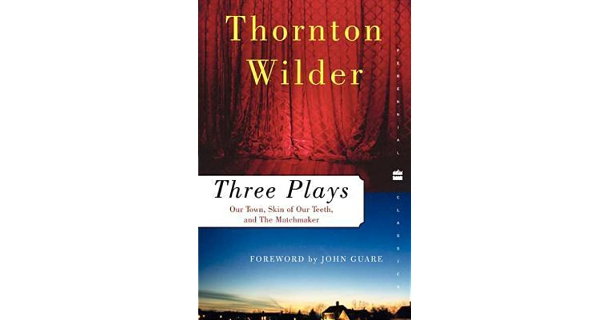 thorton wilder's our town and the A teacher's guide to thornton wilder's our town 3 thornton wilder's classic american play will be an excellent addition to your curriculum.