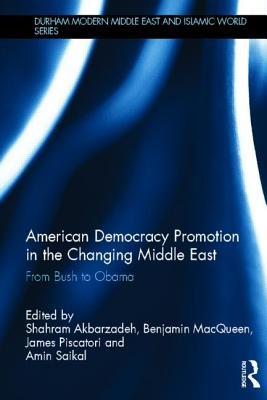 American Democracy Promotion in the Changing Middle East: From Bush to Obama