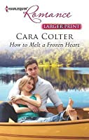 How to Melt a Frozen Heart