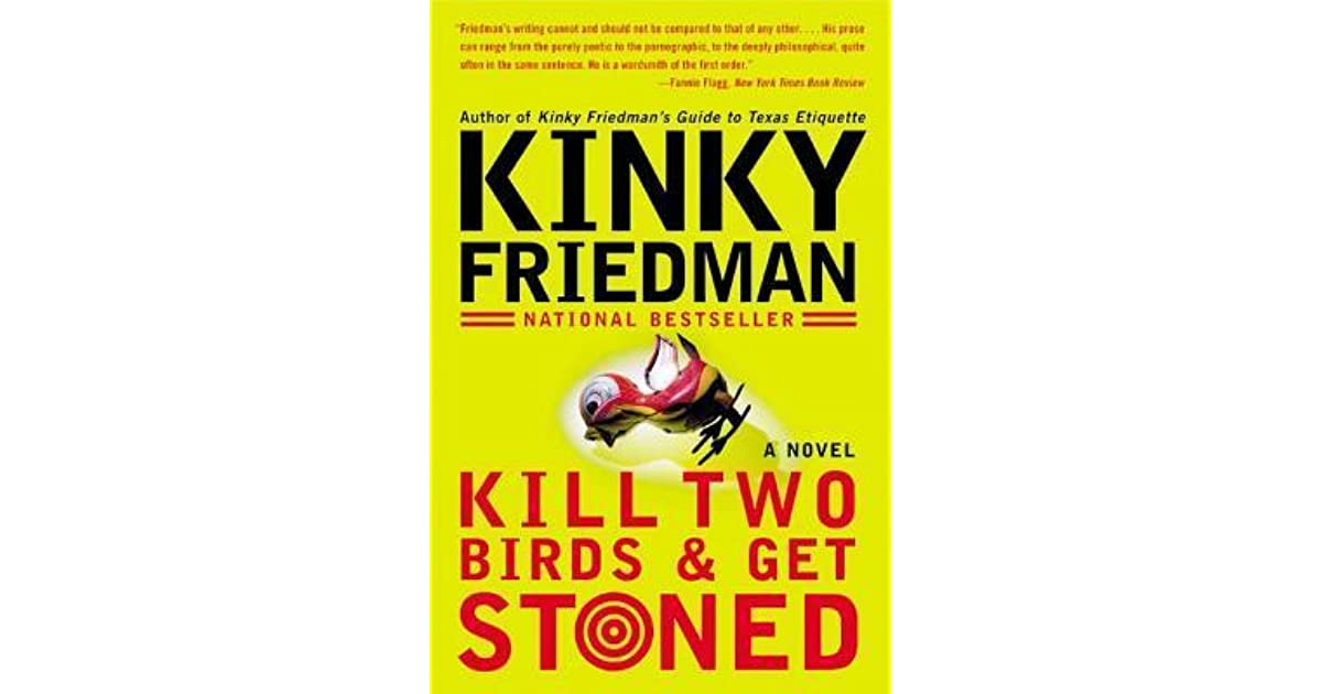 Download Kill Two Birds And Get Stoned By Kinky Friedman