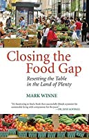 Closing the Food Gap: Resetting the Table in the Land of Plenty