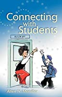 Connecting with Students by Allen N. Mendler