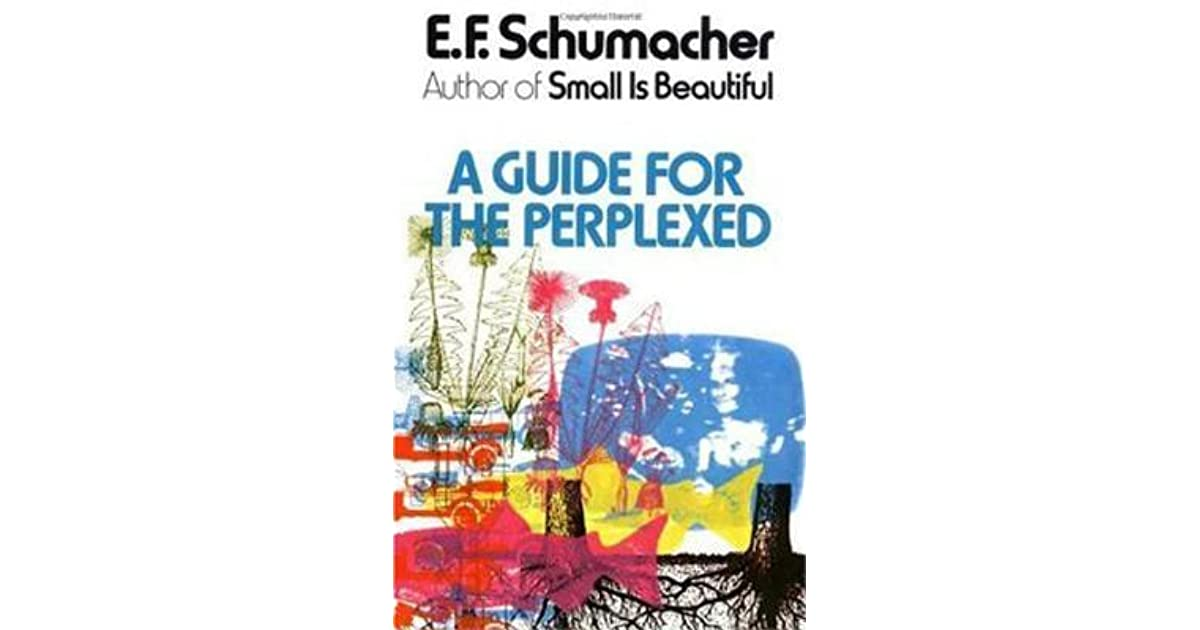 Explore – a guide for the perplexed – e. F. Schumacher on.