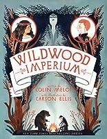Wildwood Imperium (Wildwood Chronicles, #3)
