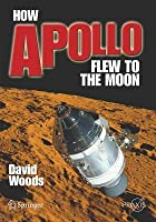 How Apollo Flew to the Moon. Springer-Praxis Books in Space Exploration