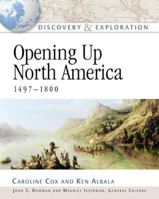 Opening Up North America, 1497-1800 (Discovery and Exploration)