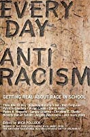 Everyday Antiracism: Getting Real about Race in School