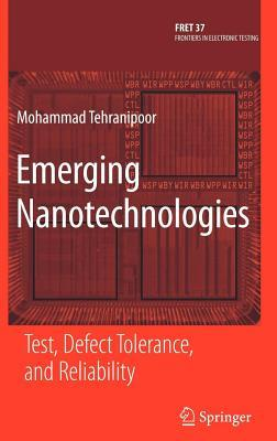 Emerging Nanotechnologies: Test, Defect Tolerance, and Reliability. Frontiers in Electronic Testing, Volume 37.