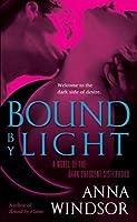 Bound by Light: A Novel of the Dark Crescent Sisterhood