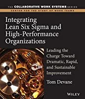 Integrating Lean Six SIGMA and High-Performance Organizations