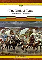 Trail of Tears: Removal in the South. Landmark Events in Native American History.