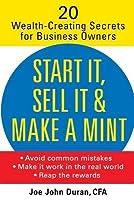 Start It, Sell It & Make a Mint