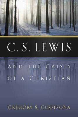 C. S. Lewis and the Crisis of a Christian