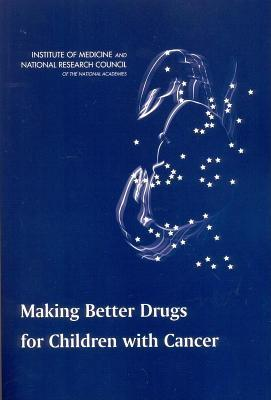 Making Better Drugs for Children with Cancer