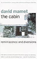 Cabin, The: Reminiscence and Diversions
