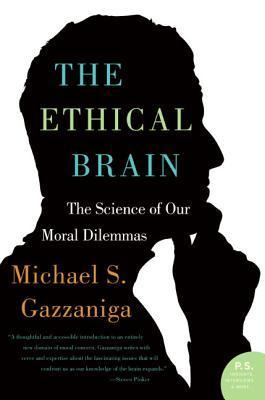 The-Ethical-Brain-The-Science-of-Our-Moral-Dilemmas