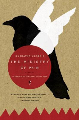 The Ministry of Pain by Dubravka Ugrešić