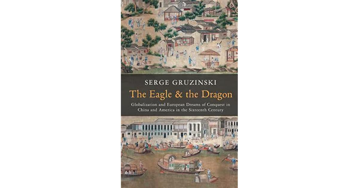 The Eagle and the Dragon: Globalization and European Dreams of