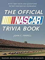 Official NASCAR Trivia Book: With 1001 Facts and Questions to Test Your Racing Knowledge