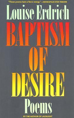 Baptism of Desire Louise Erdrich