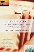 Dear Exile: The True Story of Two Friends Separated (for a Year) by the Ocean