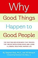Why Good Things Happen to Good People