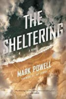 Sheltering, The: A Novel