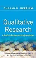 Qualitative Research: A Guide to Design and Implementation (Revised)