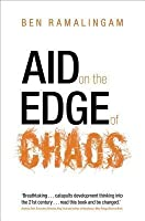 Aid on the Edge of Chaos: Rethinking International Cooperation in a Complex World