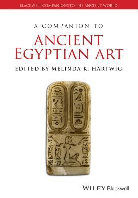 A Companion to Ancient Egyptian Art 2015