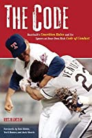 Code: Baseball's Unwritten Rules and Its Ignore-At-Your-Own-Risk Code of Conduct