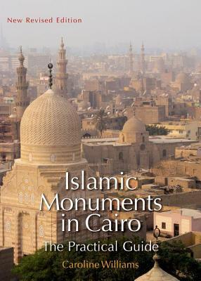 Islamic Monuments in Cairo: The Practical Guide. New Revised Edition. (Revised)