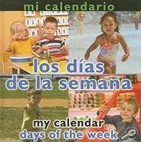 Mi Calendario: Los Dias de La Semana (My Calendar: Days of the Week)