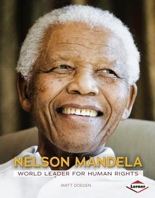 Nelson Mandela  World Leader for Human Rights (Gateway Biographies) by Matt Doeden