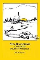 New Beginnings: A Pastorate Start Up Workbook