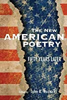 New American Poetry: Fifty Years Later