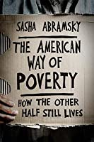 American Way of Poverty: How the Other Half Still Lives