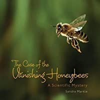 Case of the Vanishing Honeybees: A Scientific Mystery