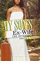 My Son S Ex-Wife: The Aftermath