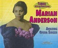 Marian Anderson: Amazing Opera Singer