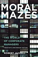 Moral Mazes: The World of Corporate Managers (Revised)